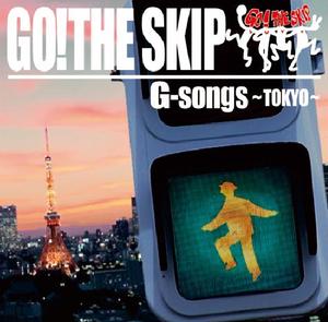 GO!THE SKIP G-Songs~Tokyo~