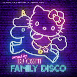 「FAMILY DISCO mixed by DJ OSSHY」