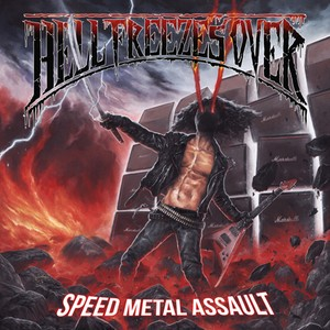 "HELL FREEZES OVER ""Speed Metal Assault"""