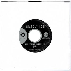 ANATOLY ICE『 SOMETHING HAPPENED 』