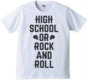 High School or  Rock and Roll(6/16)