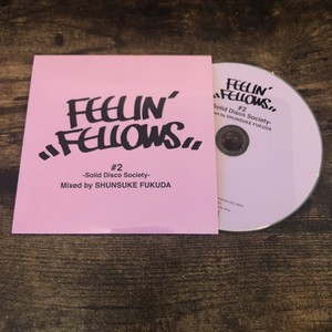 FEELIN' FELLOWS #2 -Solid Disco Society- mixed by 福田俊介