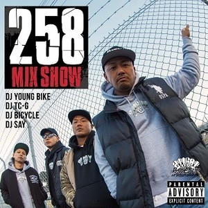 DJ YOUNG BIKE, DJ TC-G, DJ BICYCLE, DJ SAY / 258MIXSHOW