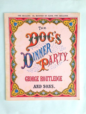 The Dog's Dinner Party / Gerge Routledge