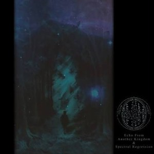 【USED】Atheria / Echo From Another Kingdom & Spectral Regression