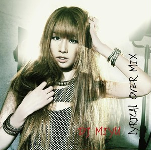 DJ MIYU /  4th MIX-CD LYRICAL OVER MIX