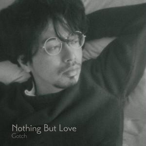 【直筆サイン入り】Gotch「Nothing But Love」12インチアナログ盤