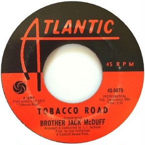 Brother Jack McDuff – This Bitter Earth / Tobacco Road
