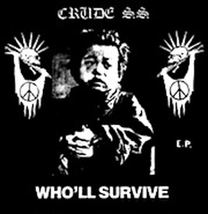 CRUDE S.S/WHO'LL SURVIVE E.P.