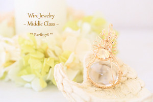 Earth178 Wire Jewerly Work shop 中級Ⅲ・Ⅳ
