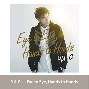 YU-G 3rdアルバム Eye to Eye, Hands to Hands