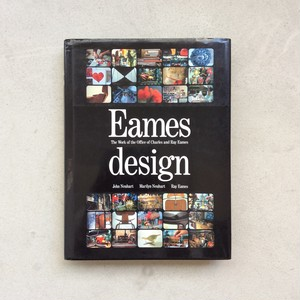 Eames Design : The Work of the Office of Charles and Ray Eames