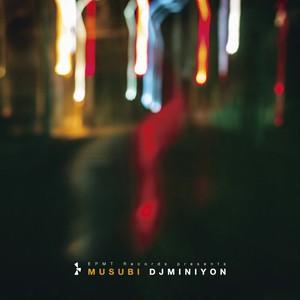 「MUSUBI」 DJ MINIYON (慎 the spilit参加作品)