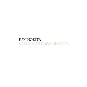 Jun Morita:Sonus Non Capax Infiniti(SPF-017)