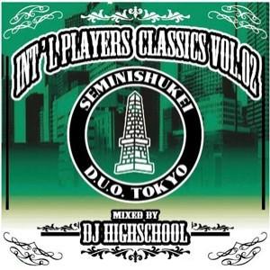 DJ HIGHSCHOOL |INT'L PLAYERS CLASSICS VOL.02