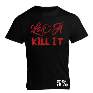 Love It Kill It, Black T-Shirt with Red Lettering #003