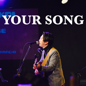YOUR SONG(作曲)