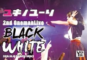 LIVE DVD「BLACK or WHITE」