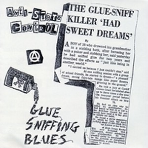 ANTI STATE CONTROL - GLUE SNIFFING BLUES 7""