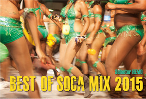 BEST OF SOCA MIX 2015 / selector HEMO (MIX CD)