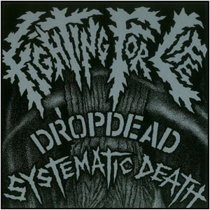 SYSTEMATIC DEATH:DROPDEAD/split ep
