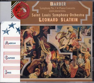 [中古CD] バーバー:交響曲第1番/ピアノ協奏曲他 スラットキン/セントルイス交響楽団&ブラウニング(P)