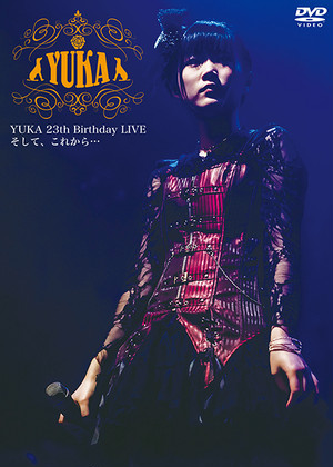 【SALE】YUKA 23th Birthday LIVE そして、これから・・・