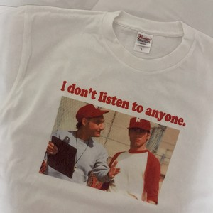I don't listen to anyone Tee