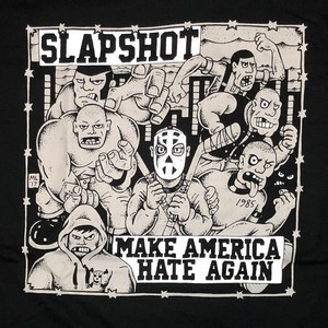 "SLAPSHOT ""Make America Hate Again"""