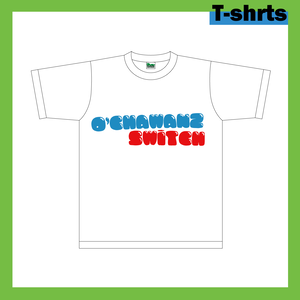 O'CHAWANZ SWiTCH Tシャツ