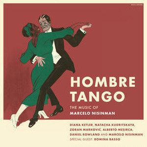 Hombre Tango / The Music of Marcelo Nisinman (CD/2018)