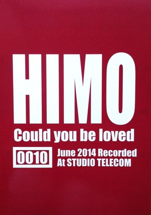 Could you be loved / HIMO