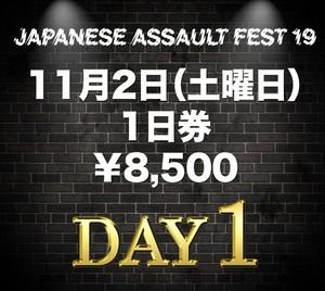 JAPANESE ASSAULT FEST 19 1日券(11/2土曜日)