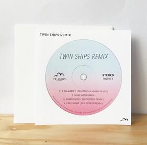 【オンライン限定】TWIN SHIPS REMIX