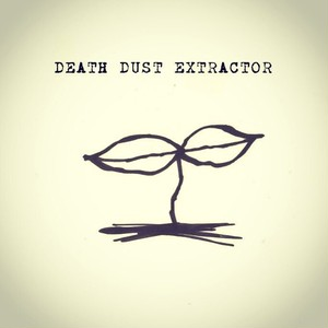 Death Dust Extractor 「Extremely Pure Filth Stench Core」CD