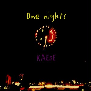 KAEDE - One nights [CDR]