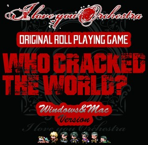 WHO CRACKED THE WORLD?