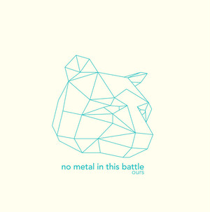 """[Dtab-002] No Metal in This Battle - """" Ours """" [12 Inch Vinyl]"""