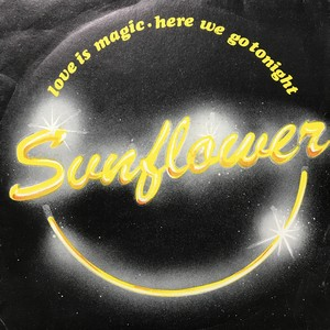 Sunflower - Love Is Magic/Here We Go Tonight