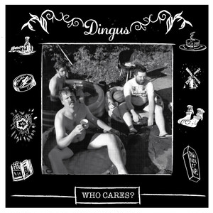 dingus / who cares? 12""
