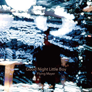 フライングメイヤー / Good Night Little Boy e.p
