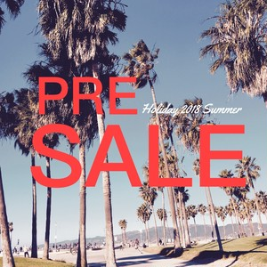☆PRE SALE☆- Holiday 2018 Summer-