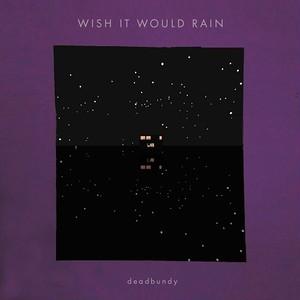 【予約】(LP)deadbundy 「Wish It Would Rain」300枚プレス完全限定盤