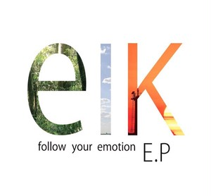 elk /follow your emotion E.P