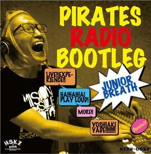 PIRATES RADIO BOOTLEG / JUNIOR BREATH