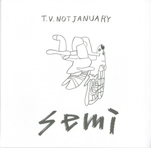 T.V. not January - semi