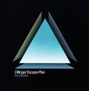 【USED】THE DILLINGER ESCAPE PLAN / Ire Works