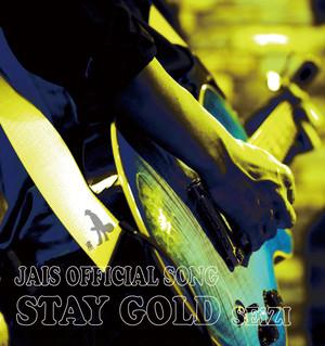JAIS オフィシャルソング「STAY GOLD」SEIZI/晴志 通販限定特典付き