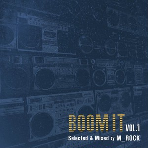 Boom It Vol.1 / Selected & Mixed by M_ROCK