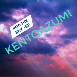 kentoazumi 5th EP Into the Sky - EP(WAV/Hi-Res)